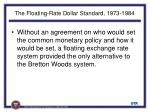 the floating rate dollar standard 1973 1984