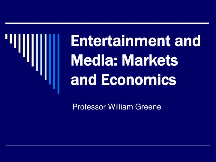 entertainment and media markets and economics n.