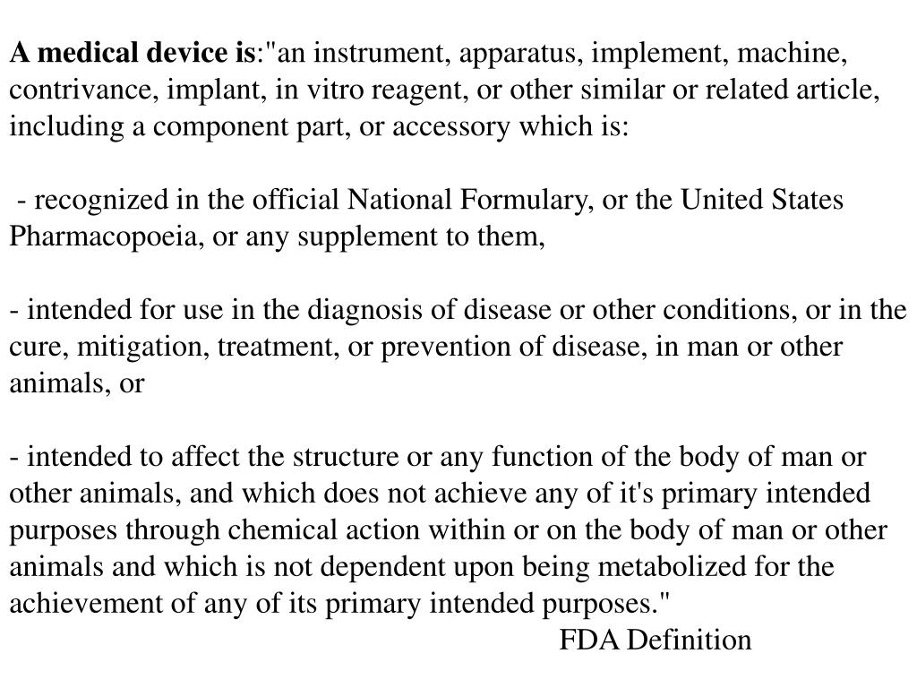 A medical device is
