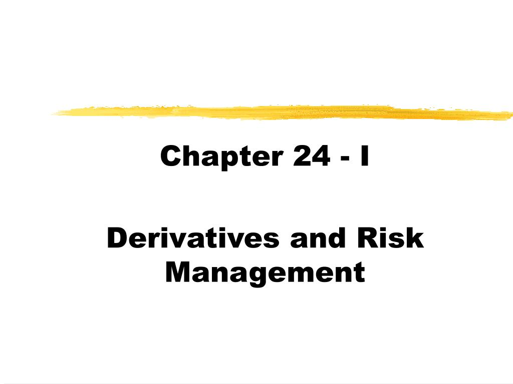 chapter 24 i derivatives and risk management l.