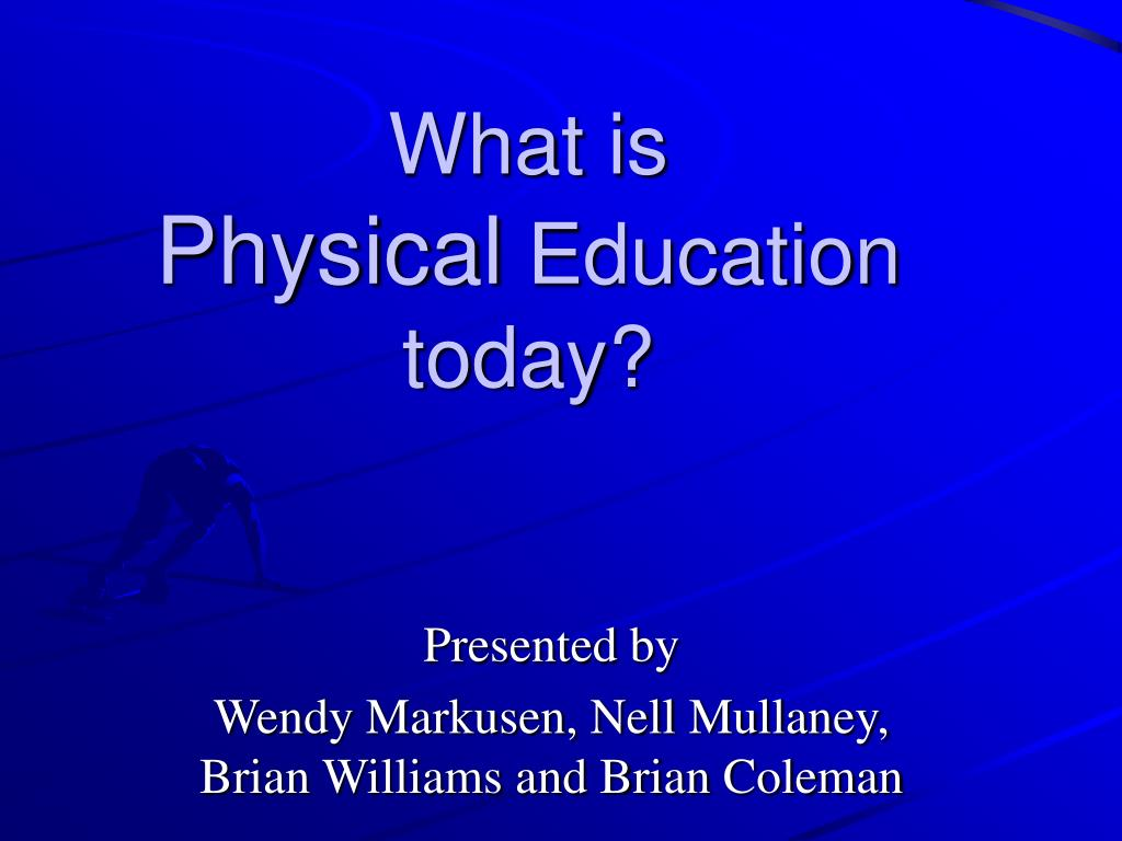 what is physical education today l.