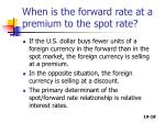 when is the forward rate at a premium to the spot rate