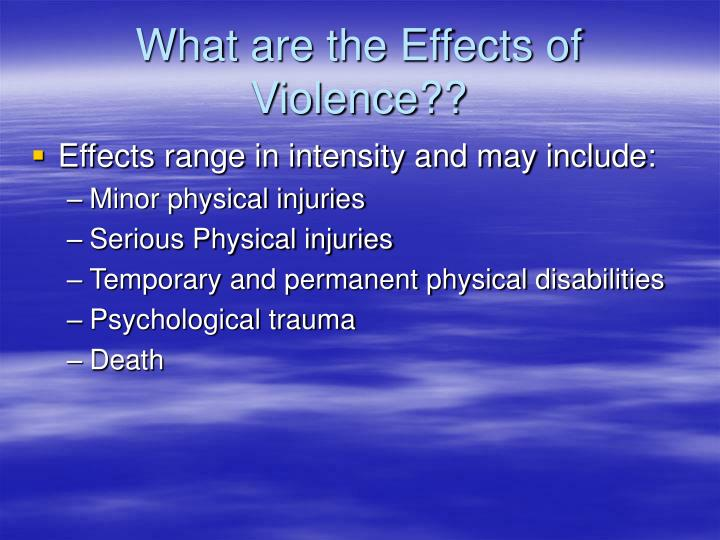 What are the Effects of Violence??