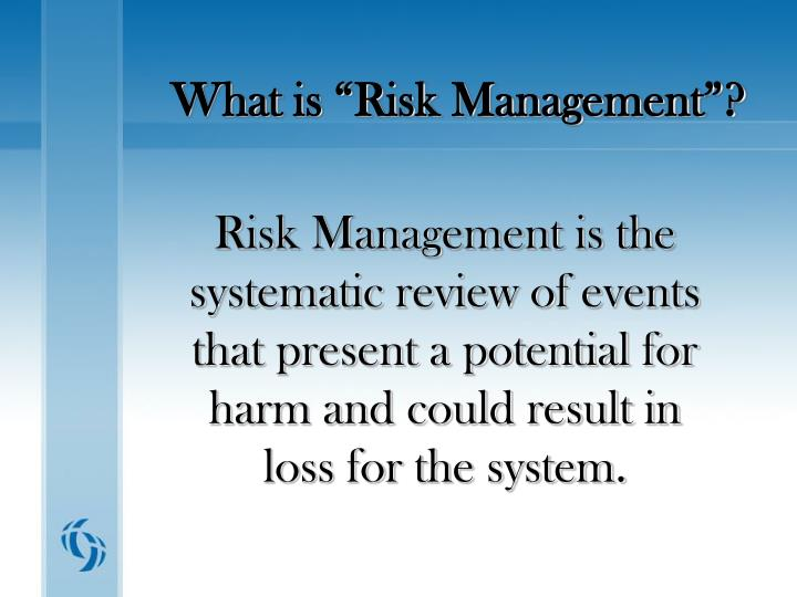 """What is """"Risk Management""""?"""