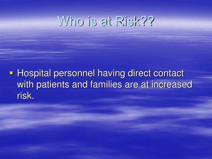 Who is at Risk??