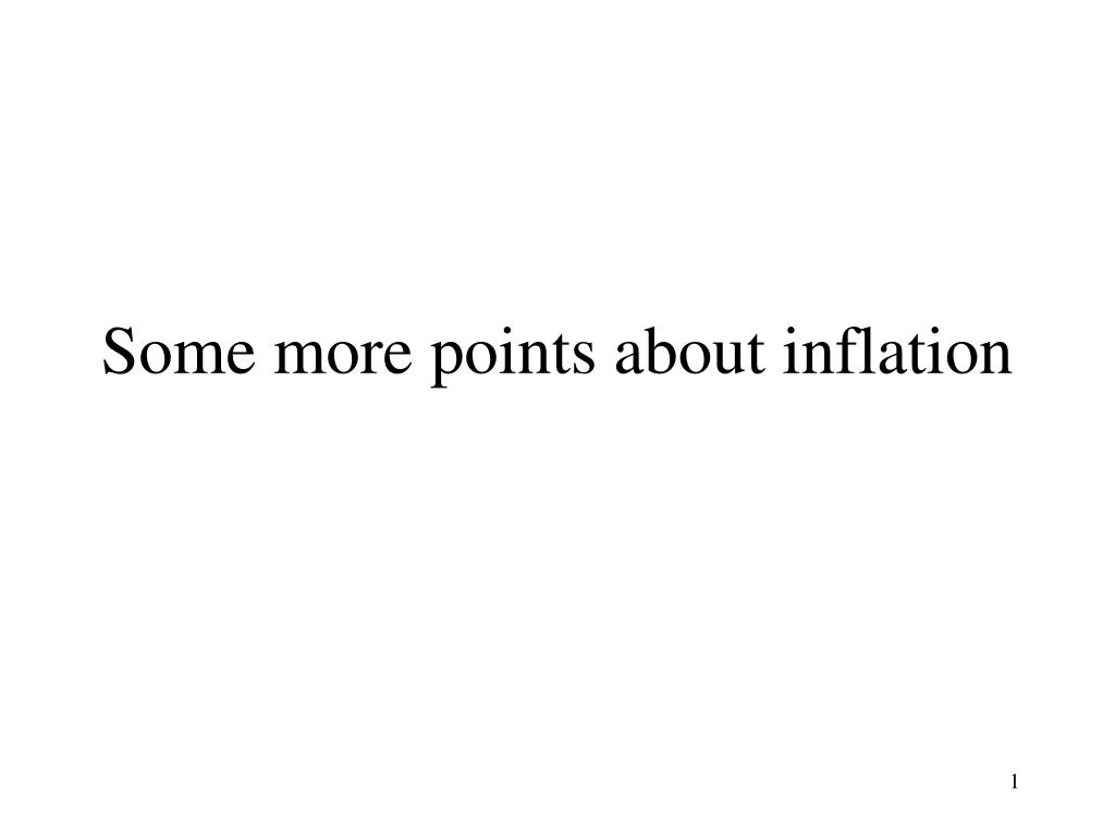 some more points about inflation l.