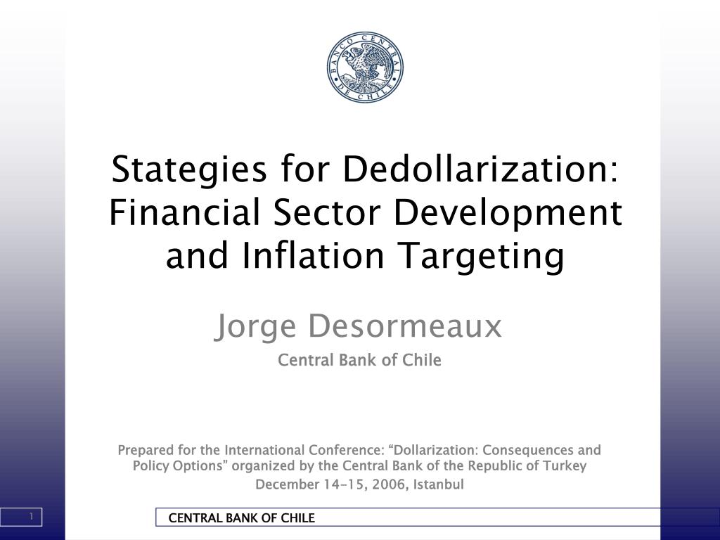 stategies for dedollarization financial sector development and inflation targeting l.