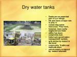 dry water tanks
