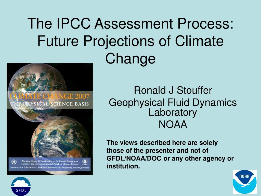 the ipcc assessment process future projections of climate change l.