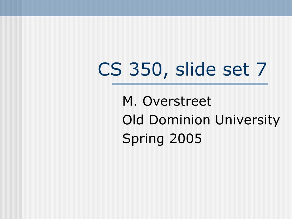 cs 350 slide set 7 l.
