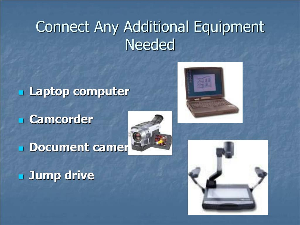Connect Any Additional Equipment Needed