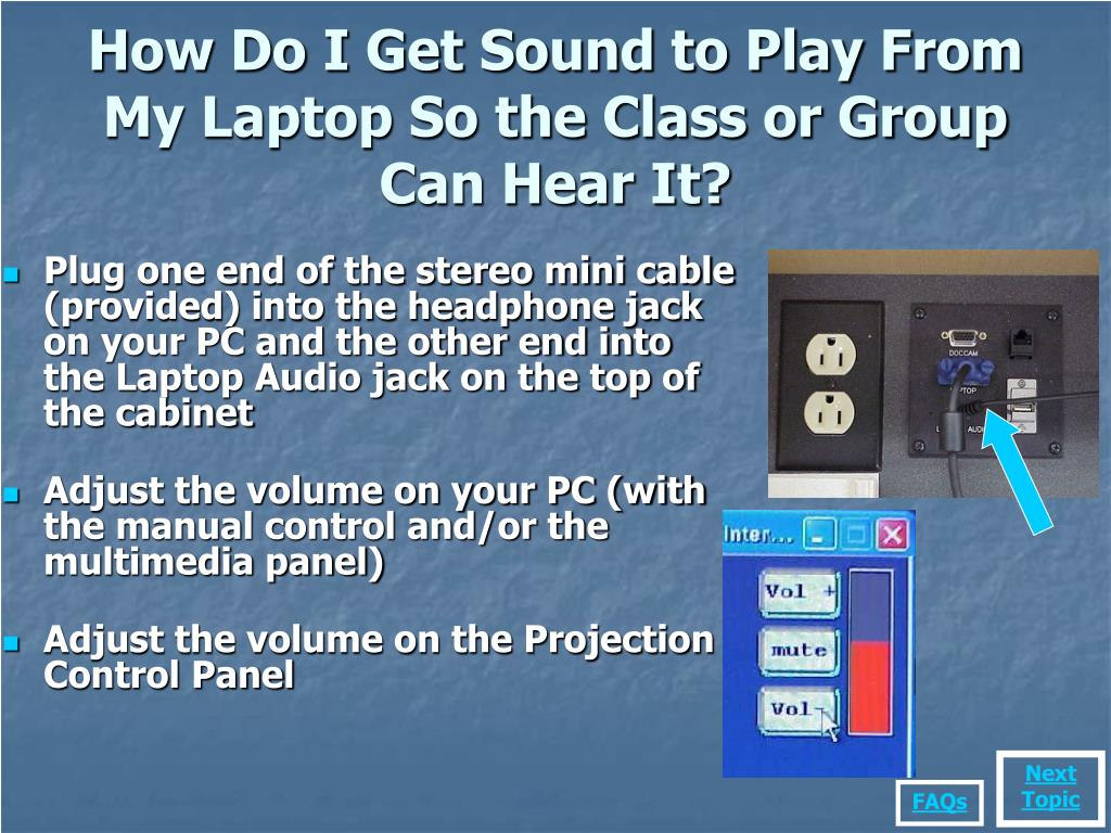 How Do I Get Sound to Play From My Laptop So the Class or Group Can Hear It?