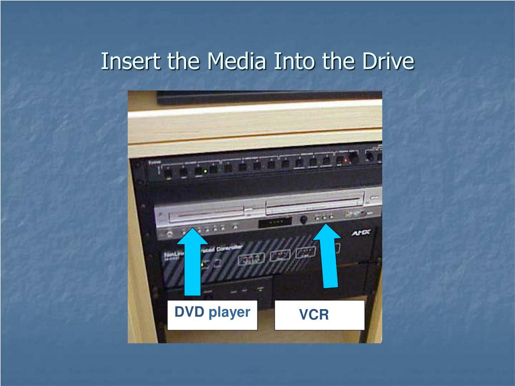 Insert the Media Into the Drive