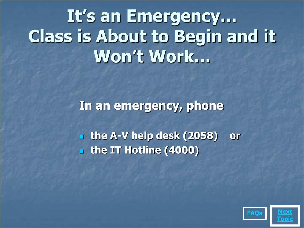 It's an Emergency…