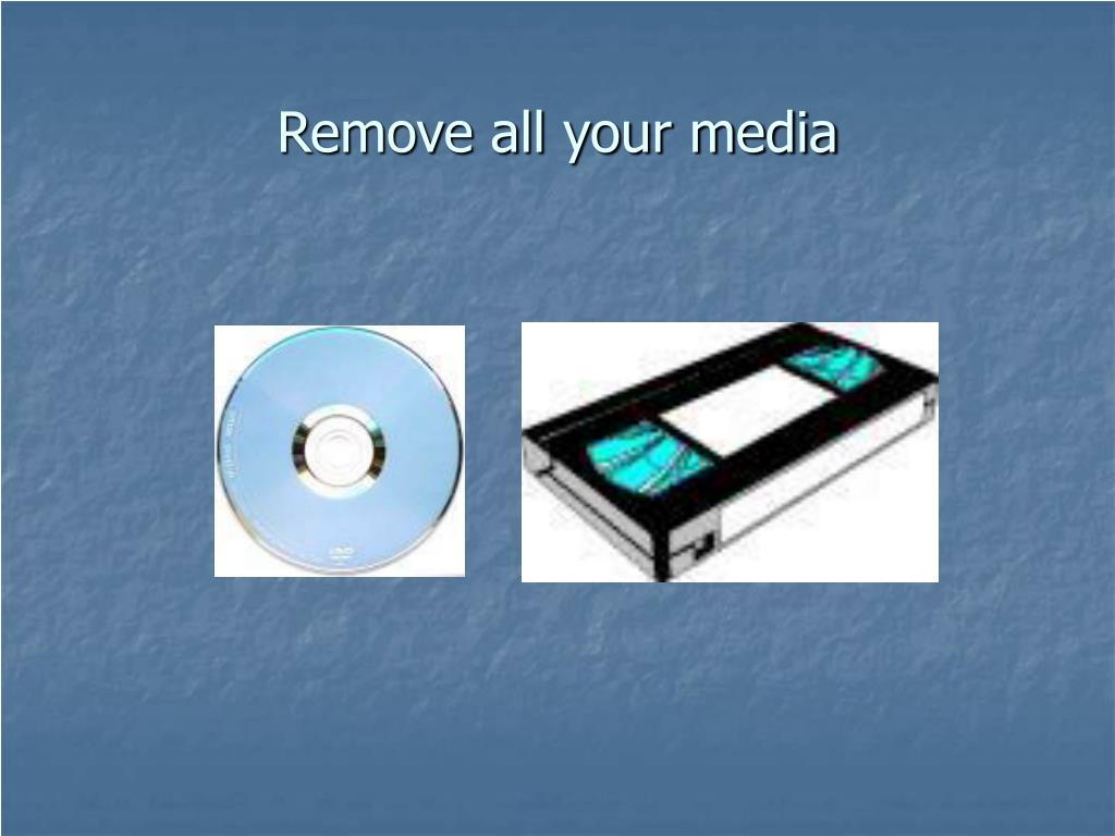 Remove all your media