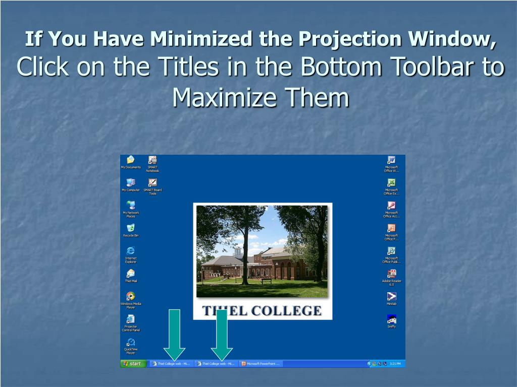 If You Have Minimized the Projection Window,