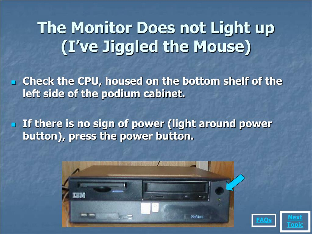 The Monitor Does not Light up
