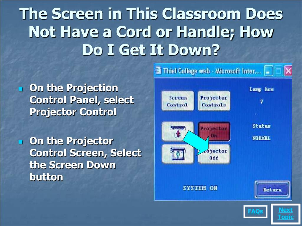 The Screen in This Classroom Does Not Have a Cord or Handle; How Do I Get It Down?