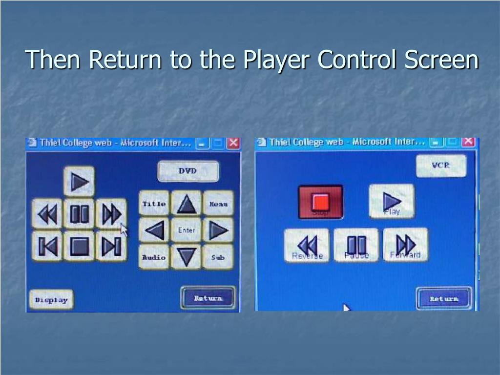 Then Return to the Player Control Screen