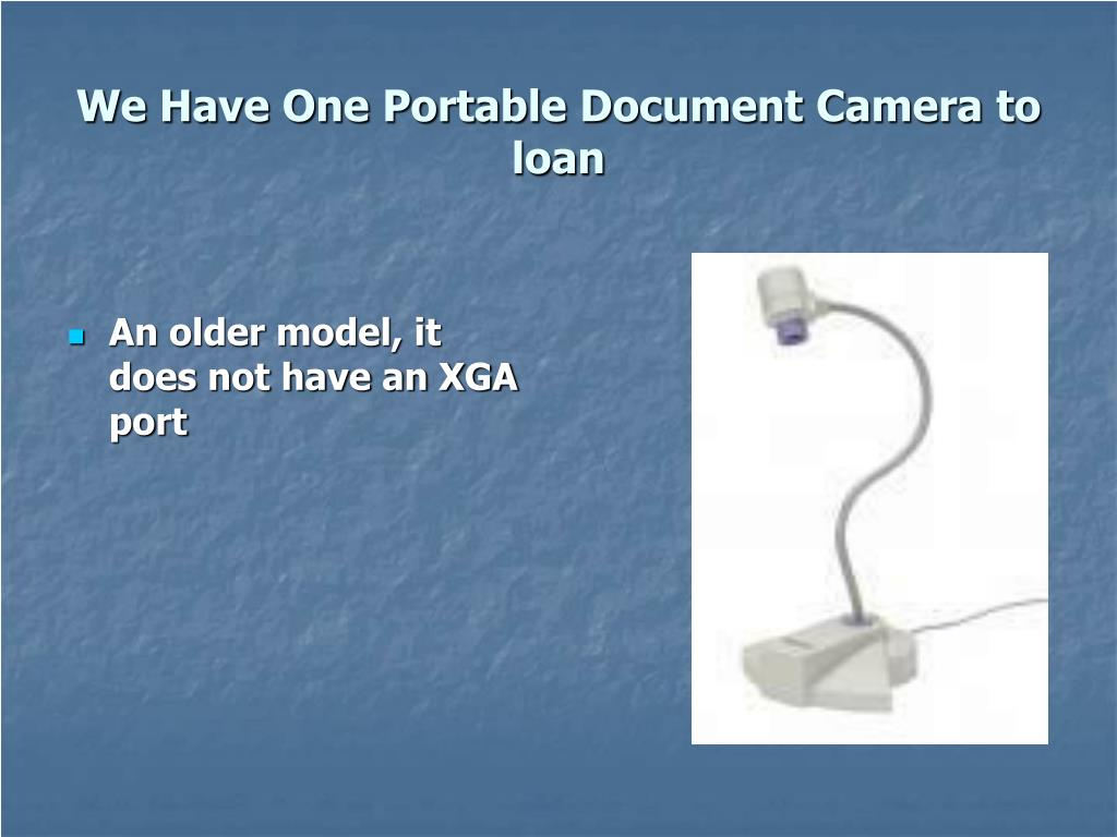 We Have One Portable Document Camera to loan