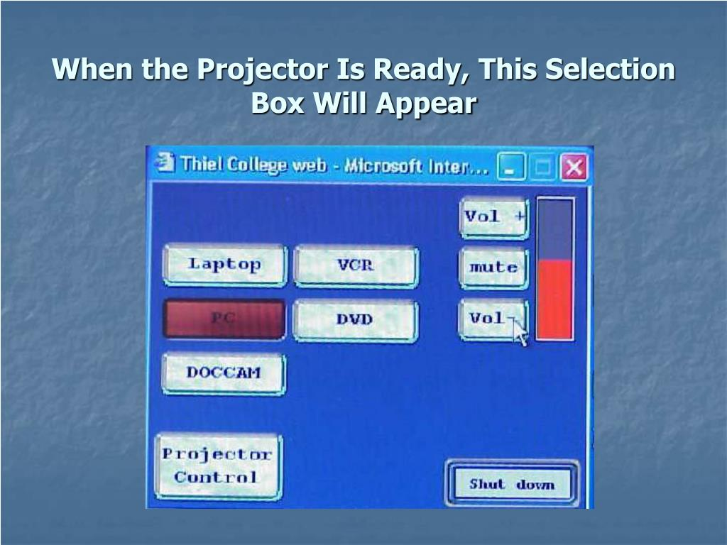 When the Projector Is Ready, This Selection Box Will Appear