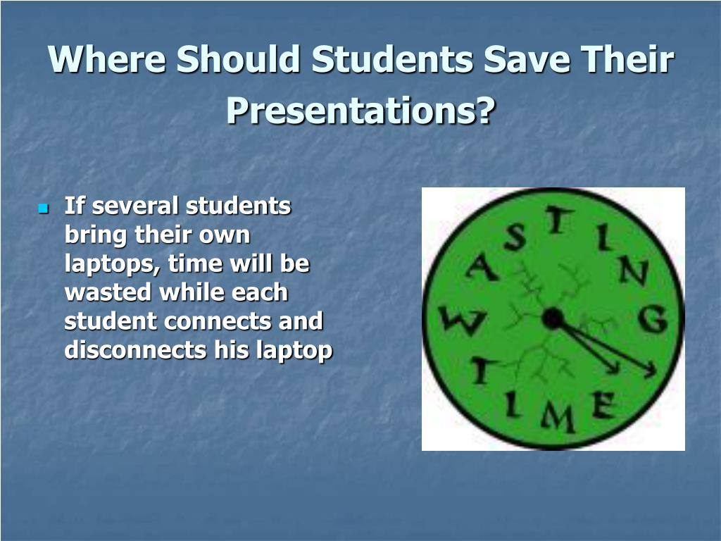 Where Should Students Save Their Presentations?