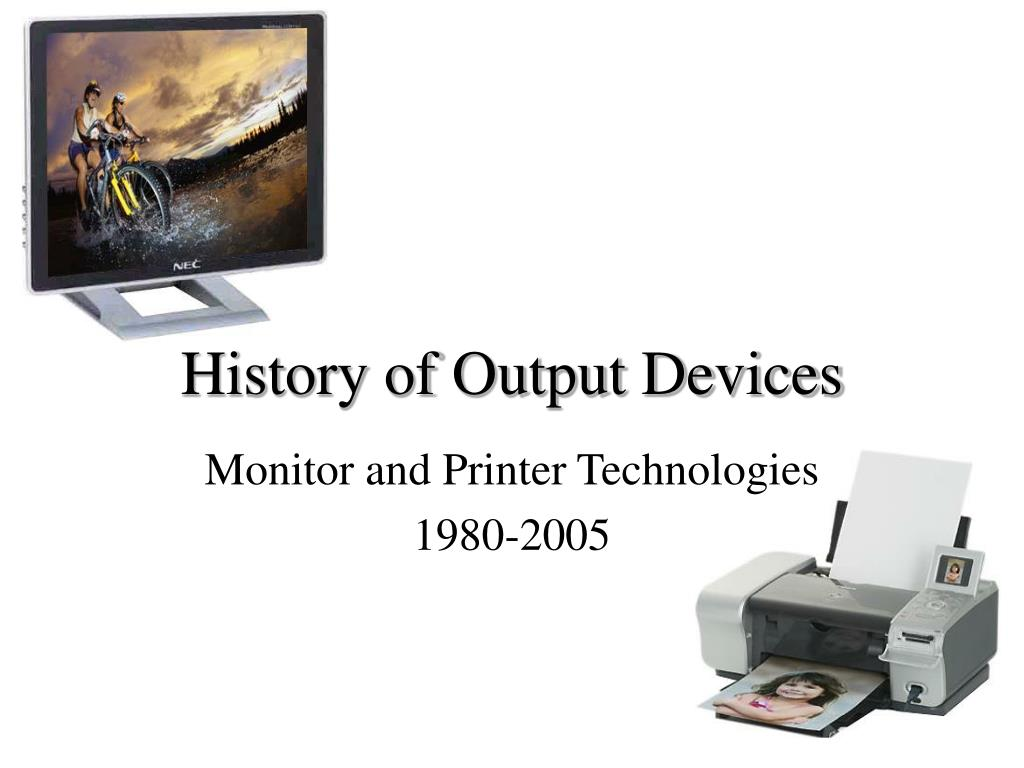 history of output devices l.