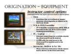 origination equipment