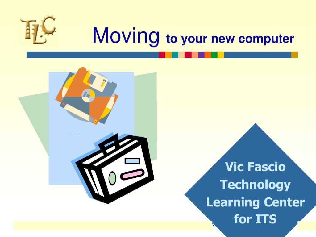 moving to your new computer l.