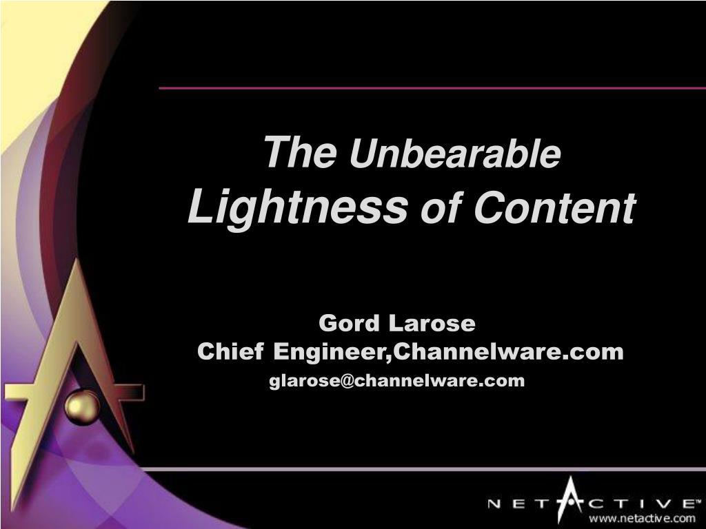 the unbearable lightness of content l.