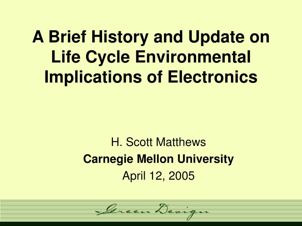 a brief history and update on life cycle environmental implications of electronics l.