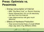 press optimists vs pessimists