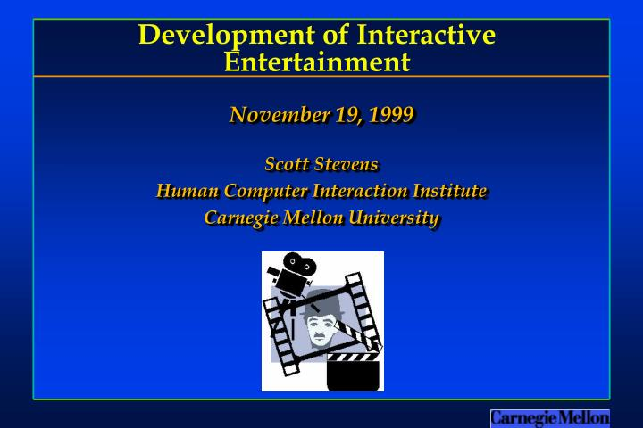development of interactive entertainment n.