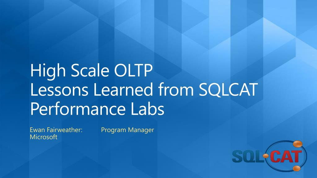 high scale oltp lessons learned from sqlcat performance labs l.