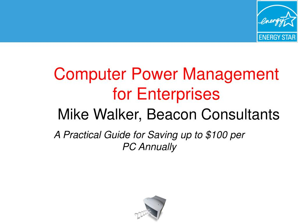 computer power management for enterprises mike walker beacon consultants l.