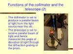 functions of the collimator and the telescope 2