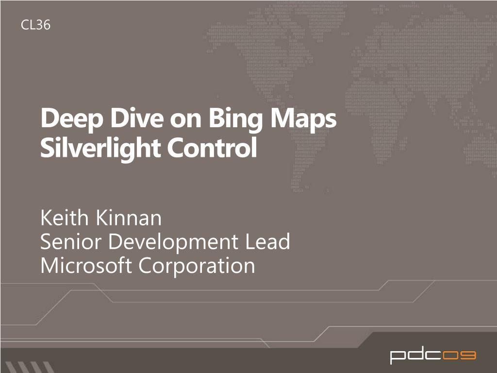deep dive on bing maps silverlight control l.