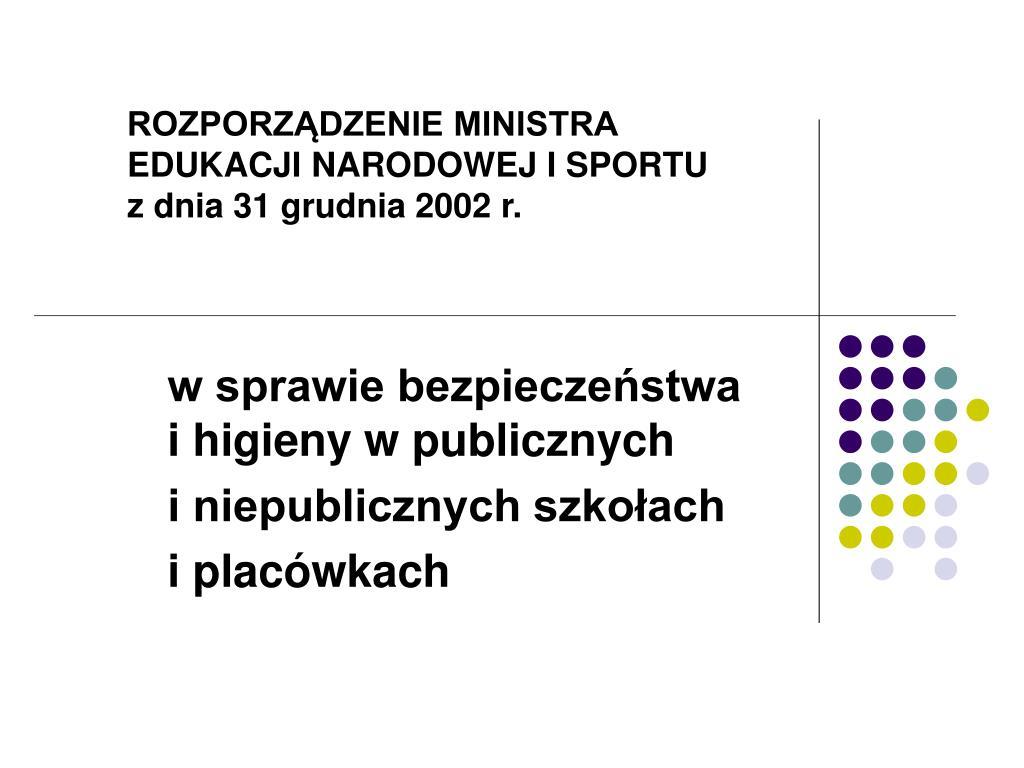 rozporz dzenie ministra edukacji narodowej i sportu z dnia 31 grudnia 2002 r l.