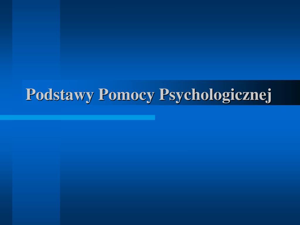podstawy pomocy psychologicznej l.