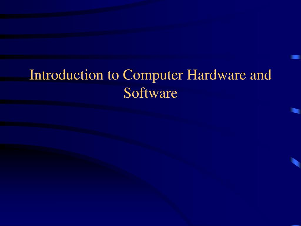 introduction to computer hardware and software l.