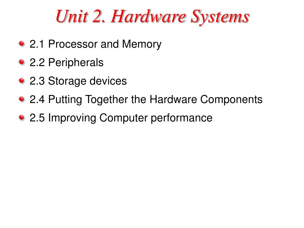 unit 2 hardware systems l.