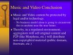 music and video conclusion