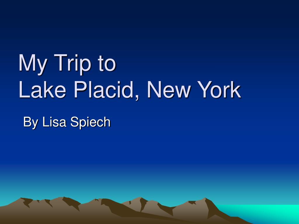 my trip to lake placid new york l.
