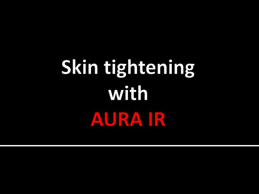 skin tightening with aura ir l.