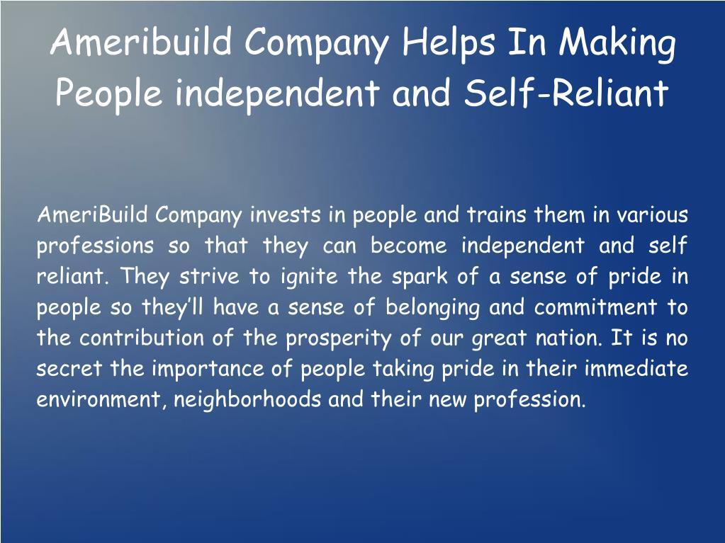 AmeriBuild Company invests in people and trains them in various professions so that they can become independent and self reliant. They strive to ignite the spark of a sense of pride in people so they'll have a sense of belonging and commitment to the contribution of the prosperity of our great nation. It is no secret the importance of people taking pride in their immediate environment, neighborhoods and their new profession.
