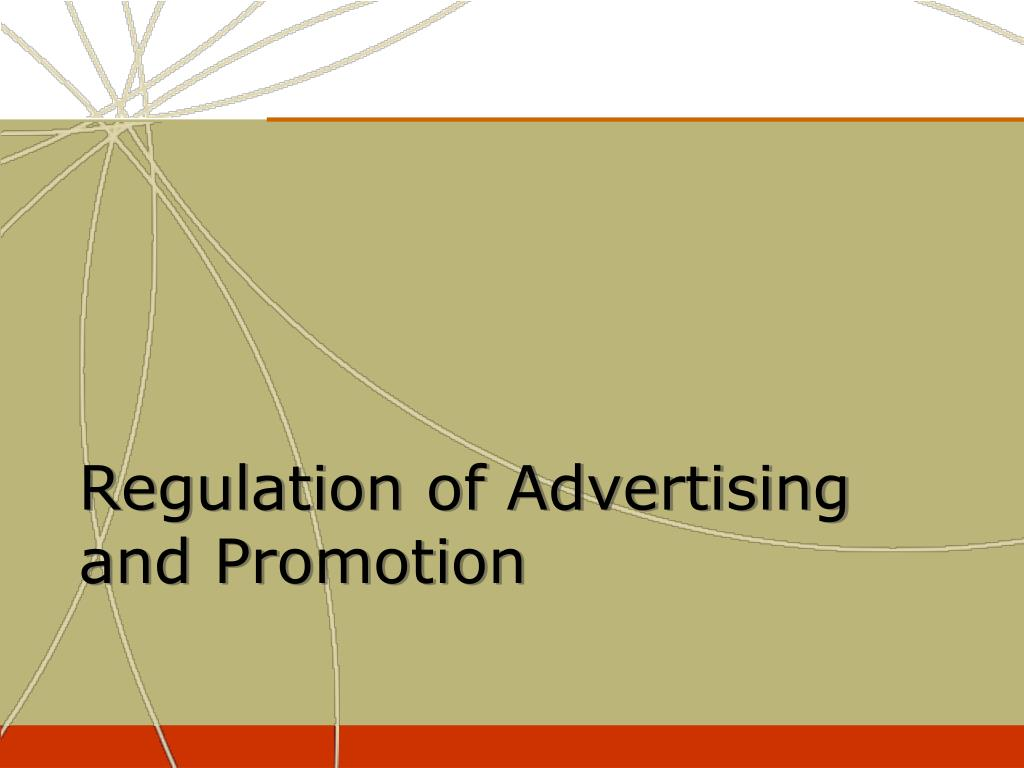 regulation of advertising and promotion l.