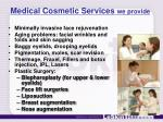 medical cosmetic services we provide