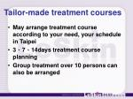 tailor made treatment courses