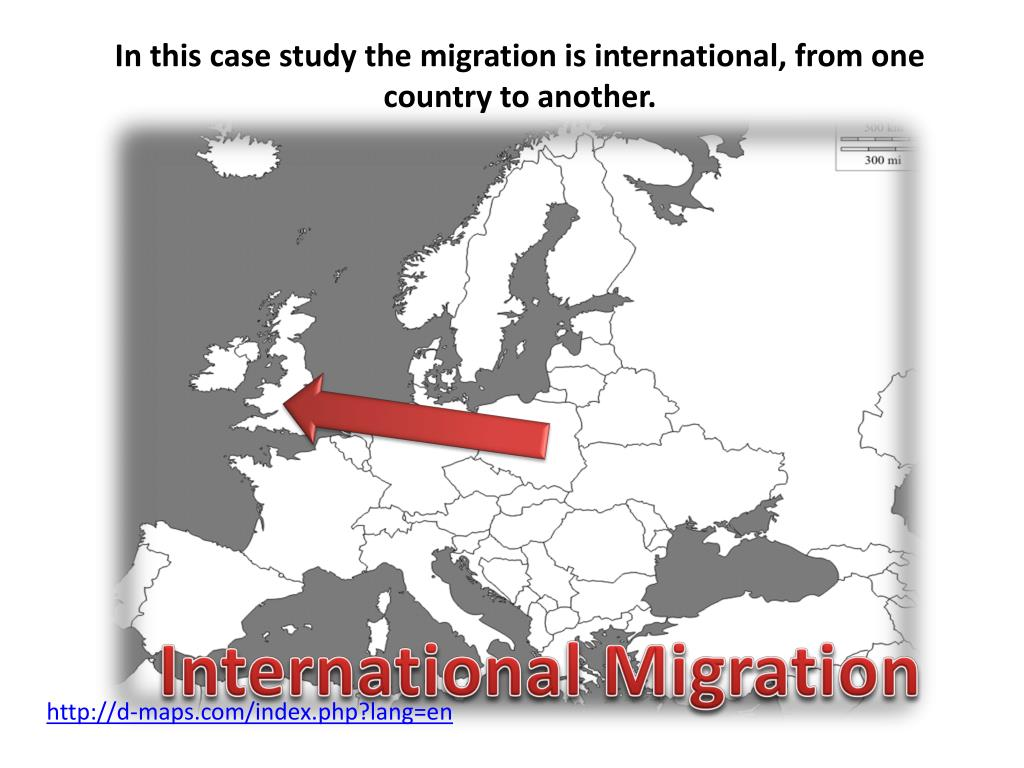In this case study the migration is international, from one country to another.