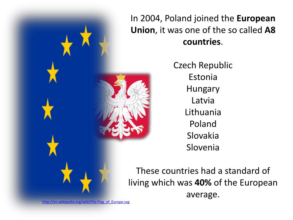 In 2004, Poland joined the